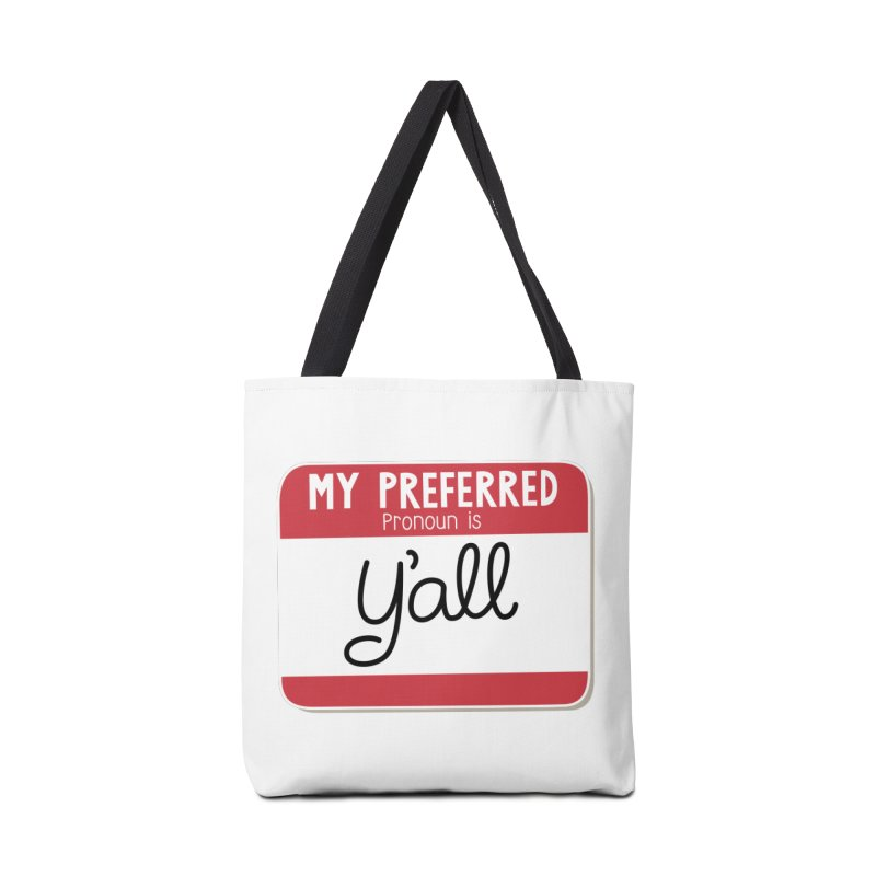 My Preferred Pronoun is Y'all Accessories Tote Bag Bag by Illustrations by Phil