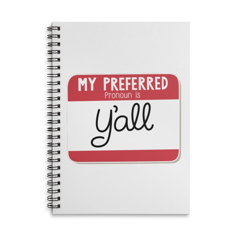 My Preferred Pronoun is Y'all Accessories Lined Spiral Notebook by Illustrations by Phil