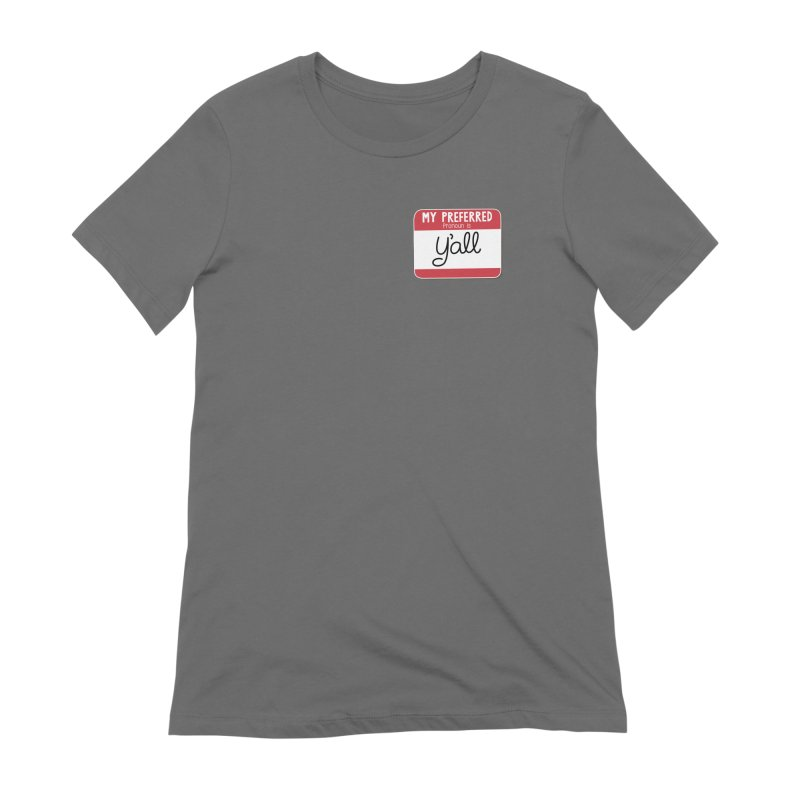 My Preferred Pronoun is Y'all Women's Extra Soft T-Shirt by Illustrations by Phil