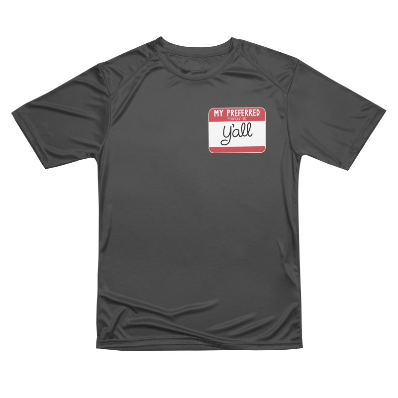 My Preferred Pronoun is Y'all Men's Performance T-Shirt by Illustrations by Phil