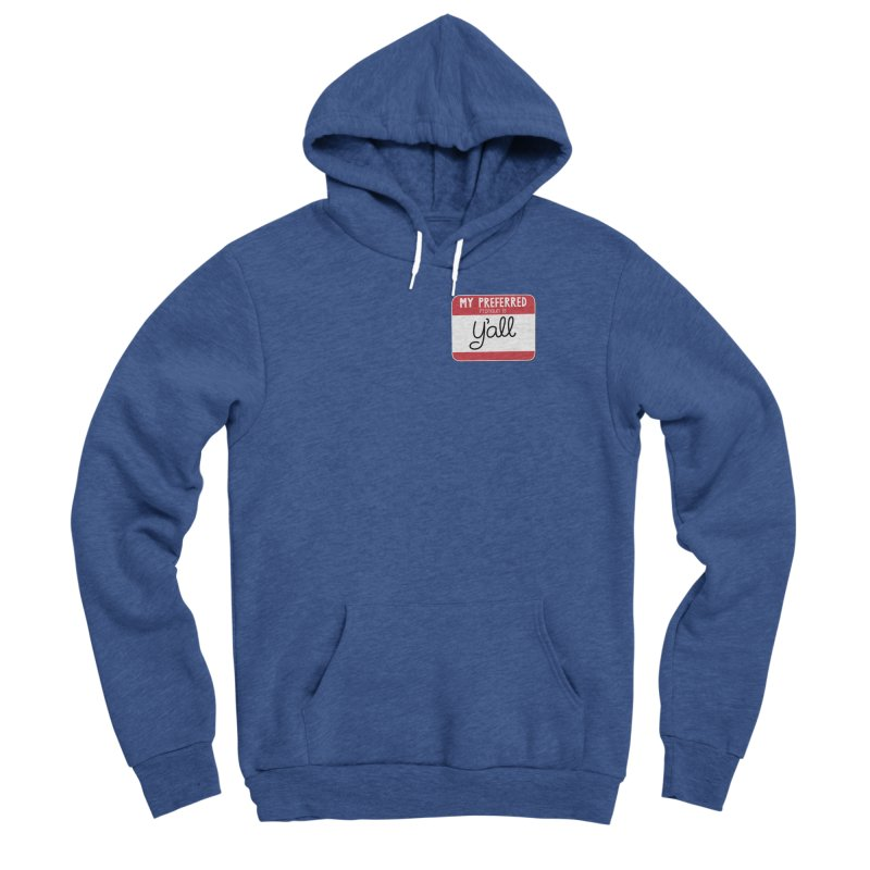 My Preferred Pronoun is Y'all Men's Sponge Fleece Pullover Hoody by Illustrations by Phil