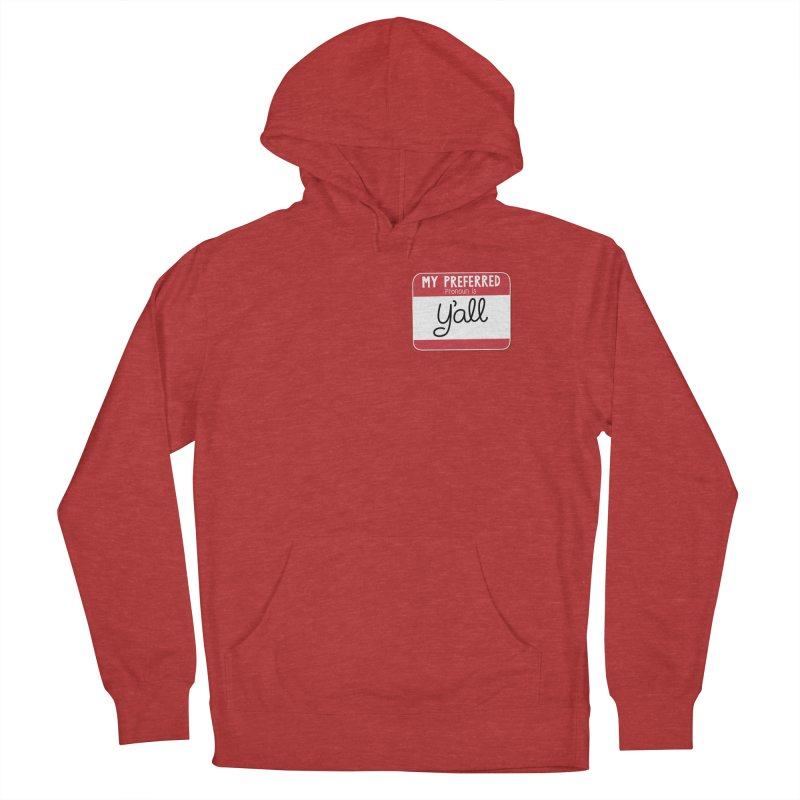 My Preferred Pronoun is Y'all Women's French Terry Pullover Hoody by Illustrations by Phil