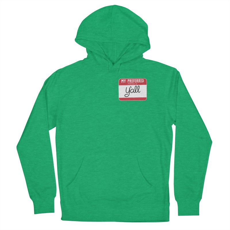 My Preferred Pronoun is Y'all Men's French Terry Pullover Hoody by Illustrations by Phil