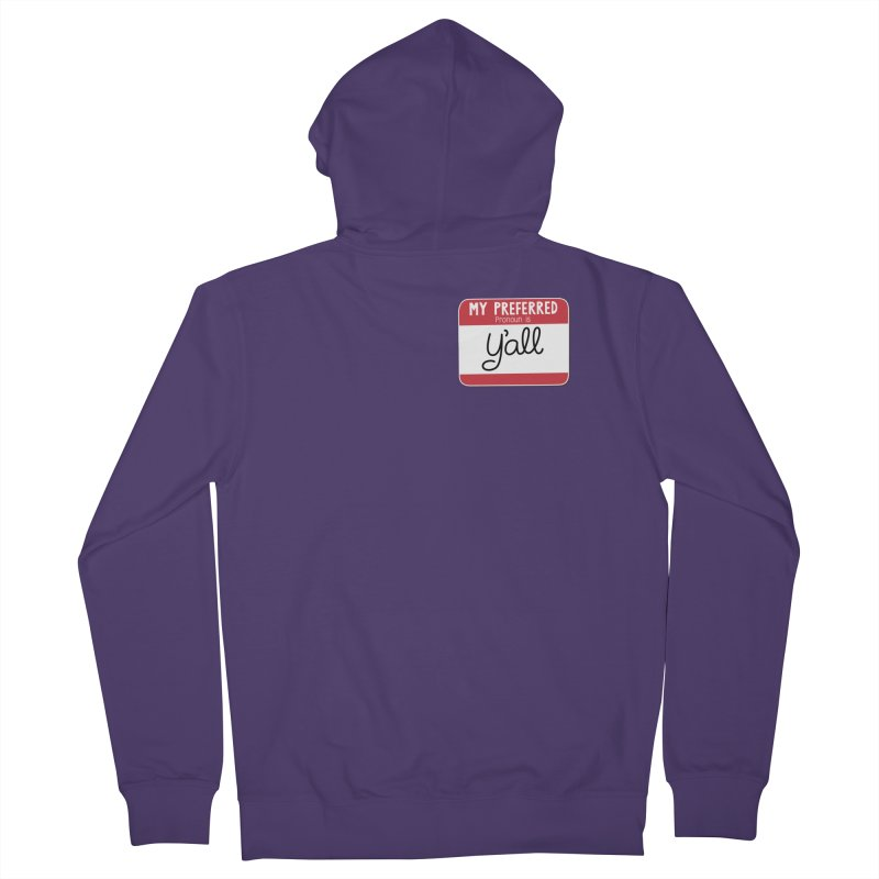 My Preferred Pronoun is Y'all Women's French Terry Zip-Up Hoody by Illustrations by Phil