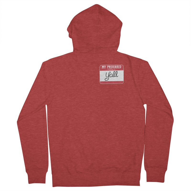 My Preferred Pronoun is Y'all Men's French Terry Zip-Up Hoody by Illustrations by Phil