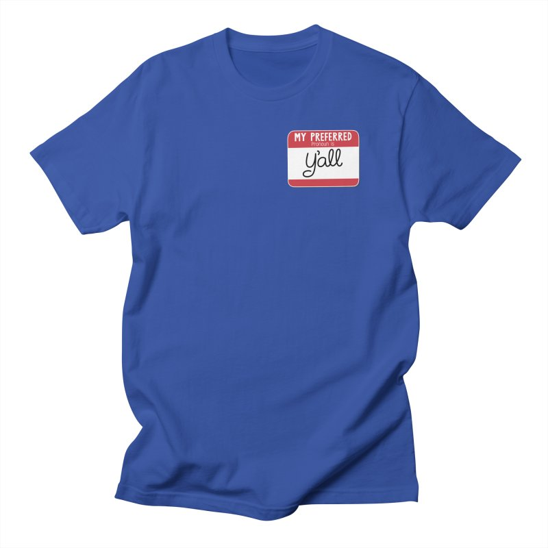 My Preferred Pronoun is Y'all Men's Regular T-Shirt by Illustrations by Phil