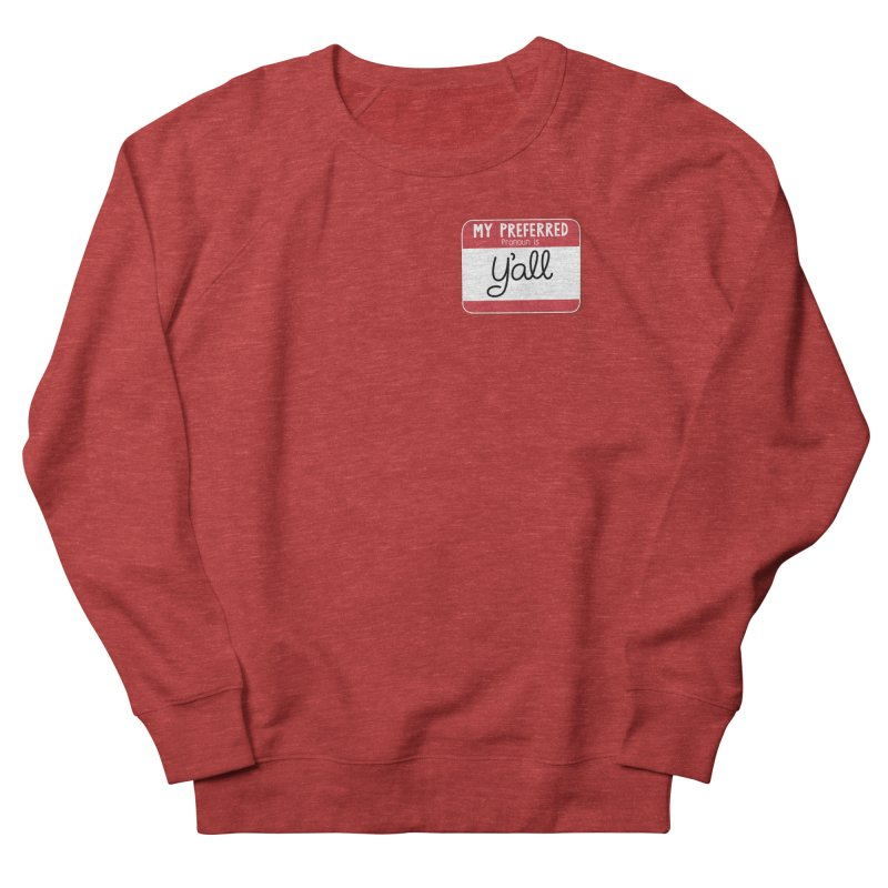 My Preferred Pronoun is Y'all Women's French Terry Sweatshirt by Illustrations by Phil