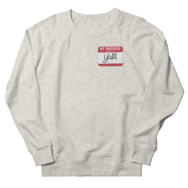 My Preferred Pronoun is Y'all Men's French Terry Sweatshirt by Illustrations by Phil