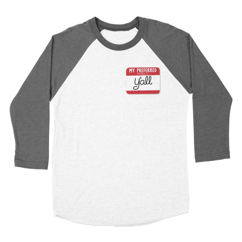 My Preferred Pronoun is Y'all Women's Baseball Triblend Longsleeve T-Shirt by Illustrations by Phil