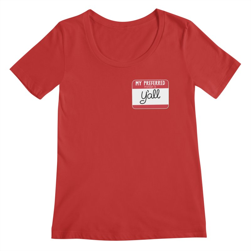 My Preferred Pronoun is Y'all Women's Regular Scoop Neck by Illustrations by Phil