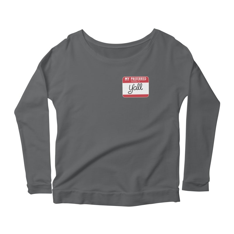 My Preferred Pronoun is Y'all Women's Scoop Neck Longsleeve T-Shirt by Illustrations by Phil