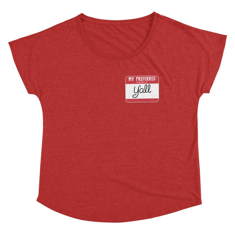 My Preferred Pronoun is Y'all Women's Dolman Scoop Neck by Illustrations by Phil