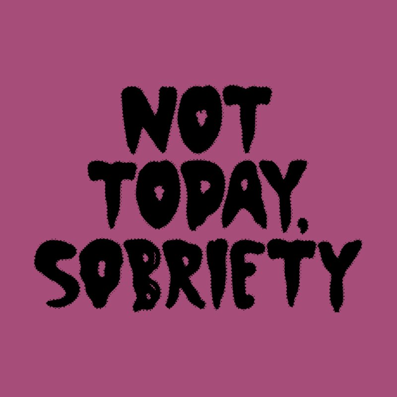 Not today, sobriety Women's V-Neck by Illustrations by Phil