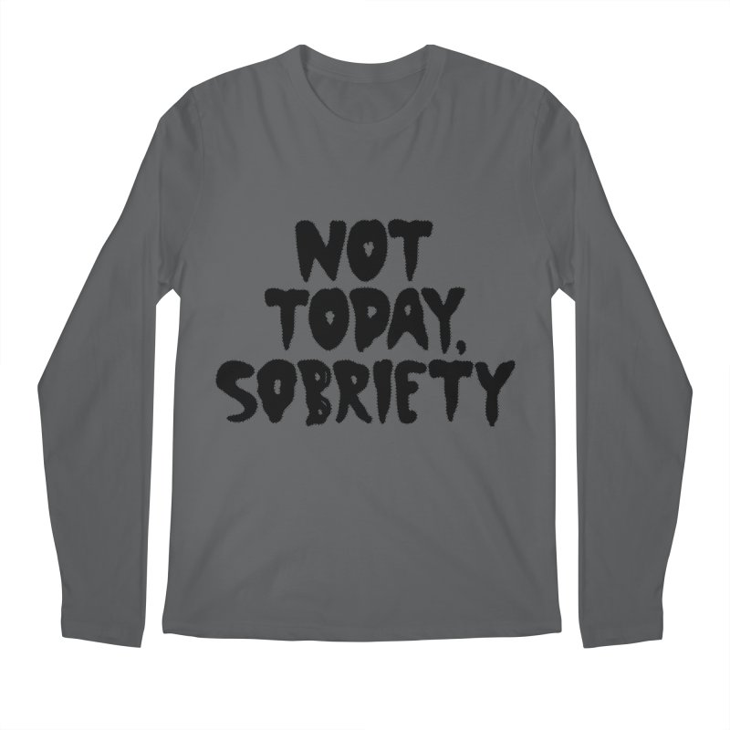 Not today, sobriety Men's Longsleeve T-Shirt by Illustrations by Phil