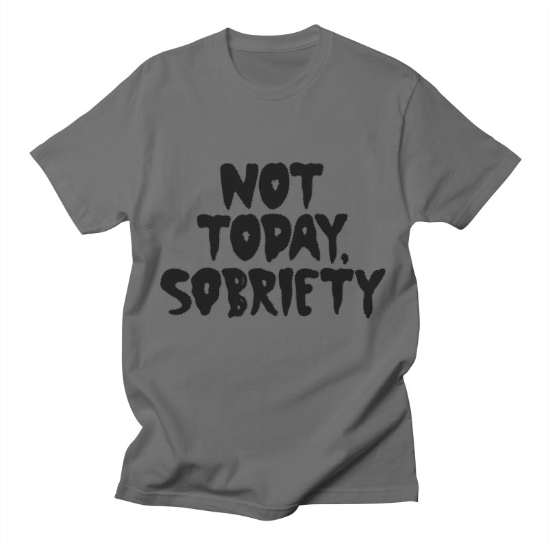 Not today, sobriety Men's T-Shirt by Illustrations by Phil