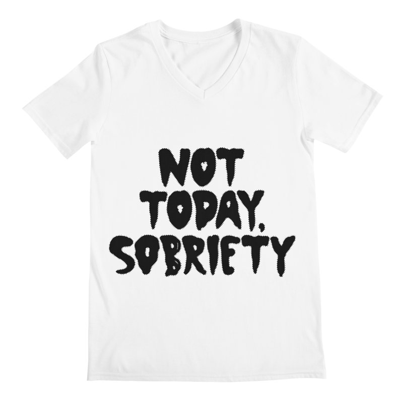 Not today, sobriety Men's V-Neck by Illustrations by Phil