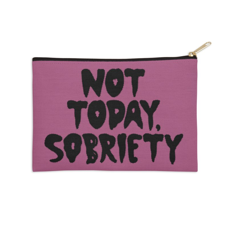 Not today, sobriety Accessories Zip Pouch by Illustrations by Phil