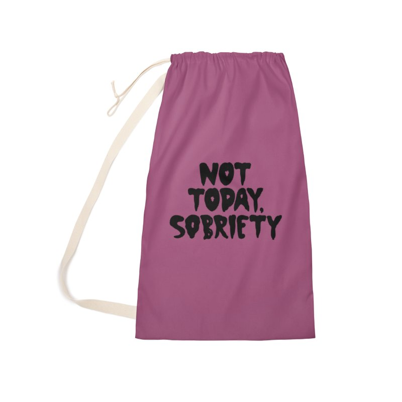 Not today, sobriety Accessories Bag by Illustrations by Phil