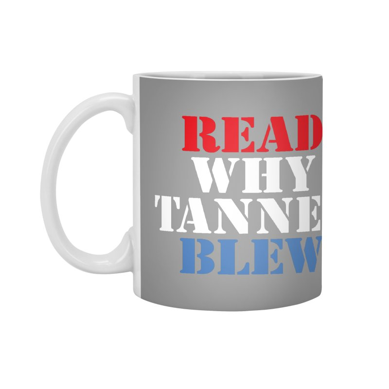 Read Why Tanned Blew Accessories Mug by Illustrations by Phil