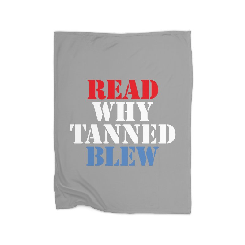 Read Why Tanned Blew Home Blanket by Illustrations by Phil