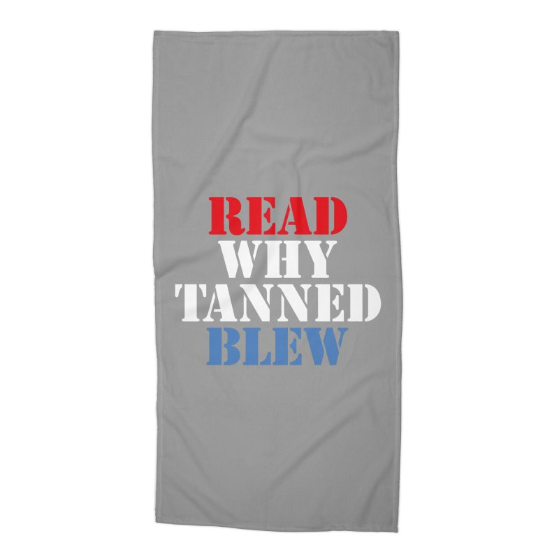 Read Why Tanned Blew Accessories Beach Towel by Illustrations by Phil