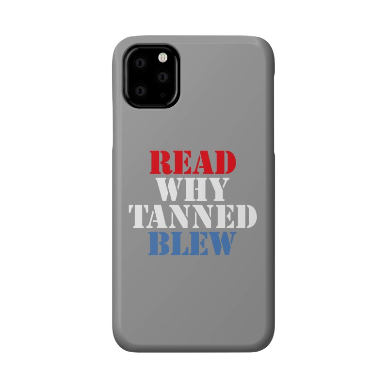 Read Why Tanned Blew Accessories Phone Case by Illustrations by Phil