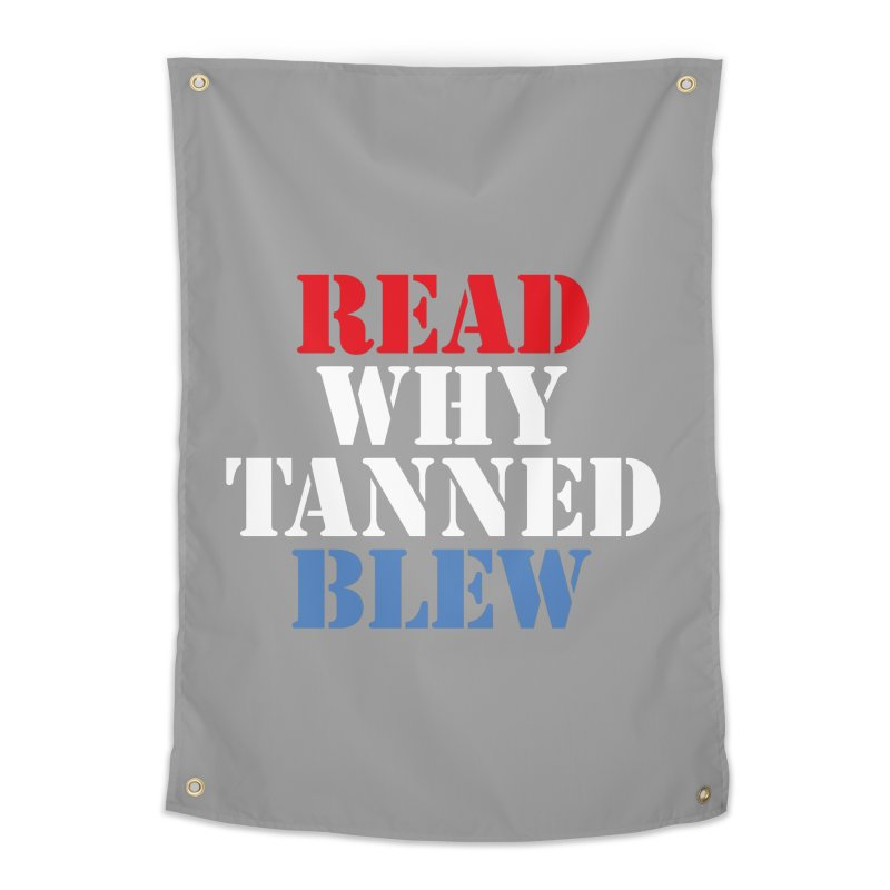 Read Why Tanned Blew Home Tapestry by Illustrations by Phil