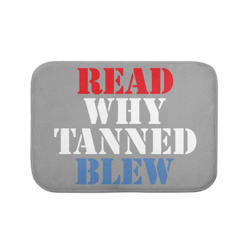 Read Why Tanned Blew Home Bath Mat by Illustrations by Phil
