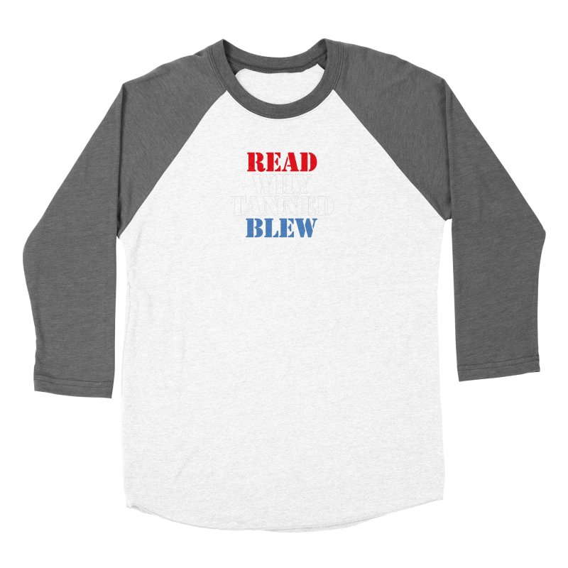 Read Why Tanned Blew Women's Longsleeve T-Shirt by Illustrations by Phil