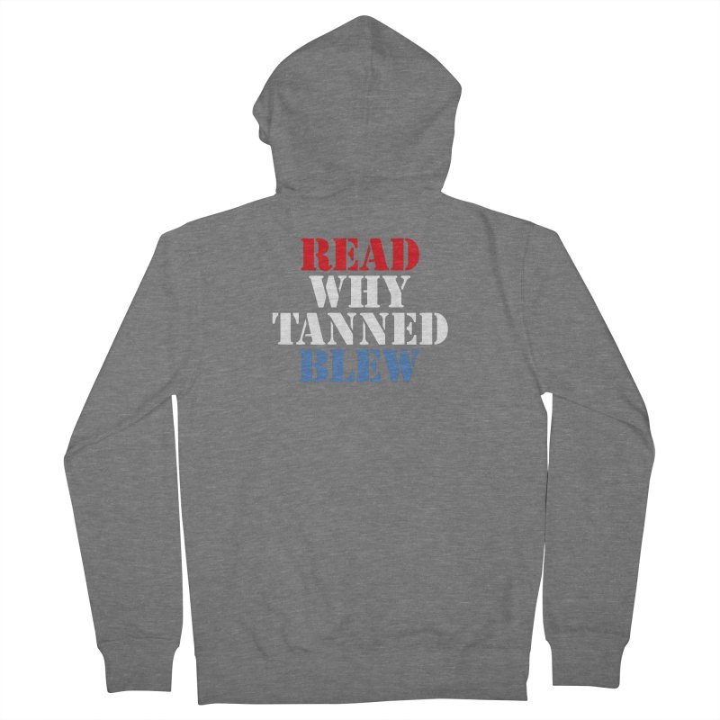 Read Why Tanned Blew Women's Zip-Up Hoody by Illustrations by Phil