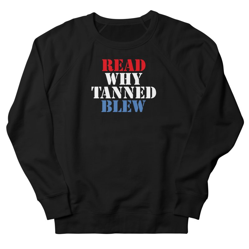 Read Why Tanned Blew Men's Sweatshirt by Illustrations by Phil