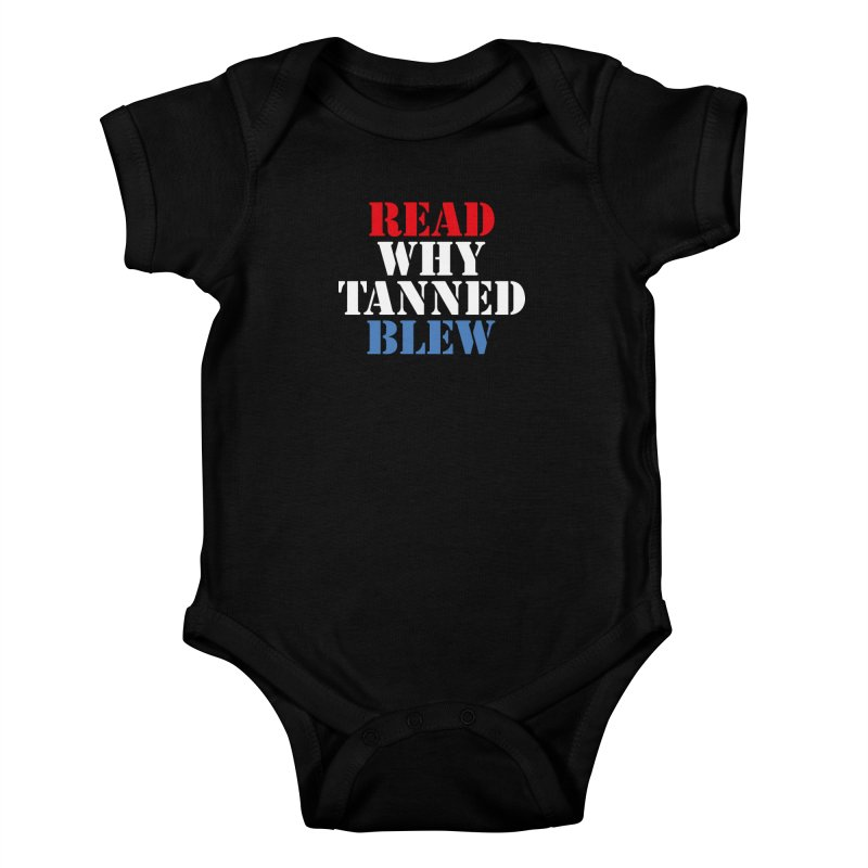 Read Why Tanned Blew Kids Baby Bodysuit by Illustrations by Phil