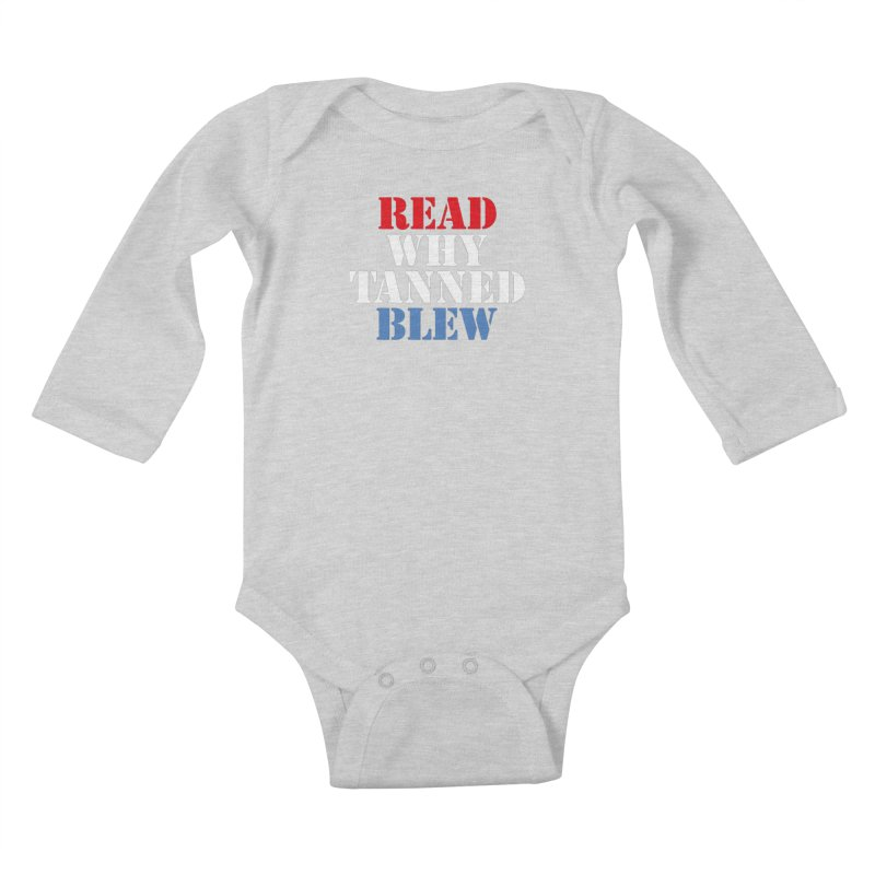 Read Why Tanned Blew Kids Baby Longsleeve Bodysuit by Illustrations by Phil