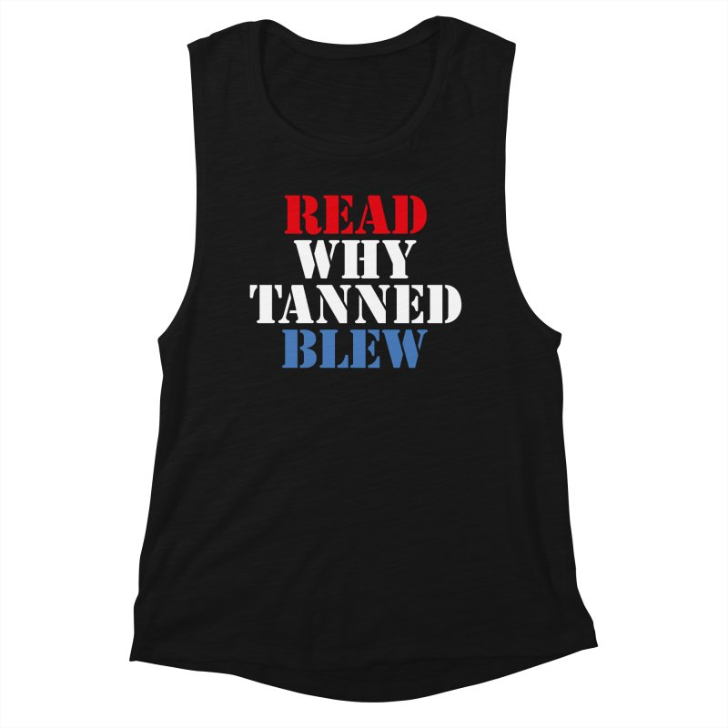 Read Why Tanned Blew Women's Tank by Illustrations by Phil