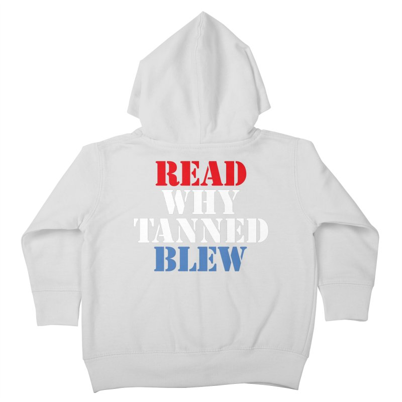 Read Why Tanned Blew Kids Toddler Zip-Up Hoody by Illustrations by Phil