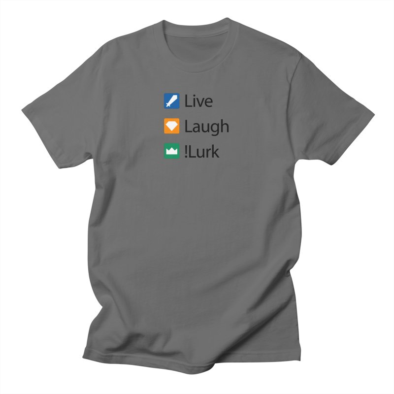 Live Laugh !Lurk Women's T-Shirt by Illustrations by Phil