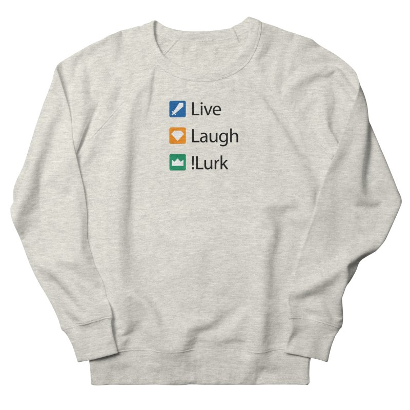 Live Laugh !Lurk Men's Sweatshirt by Illustrations by Phil