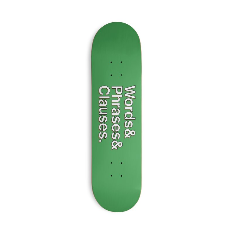 Words and Phrases and Clauses Accessories Skateboard by Illustrations by Phil