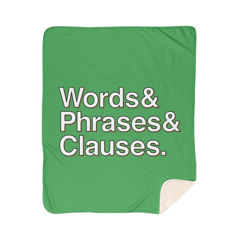Words and Phrases and Clauses Home Blanket by Illustrations by Phil