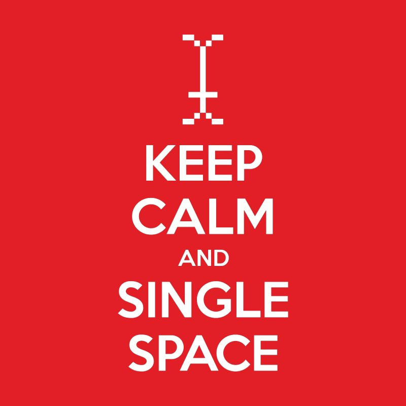 KEEP CALM AND SINGLE SPACE Women's T-Shirt by Illustrations by Phil