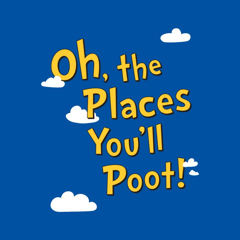 Oh, the places you'll poot! Women's Sweatshirt by Illustrations by Phil