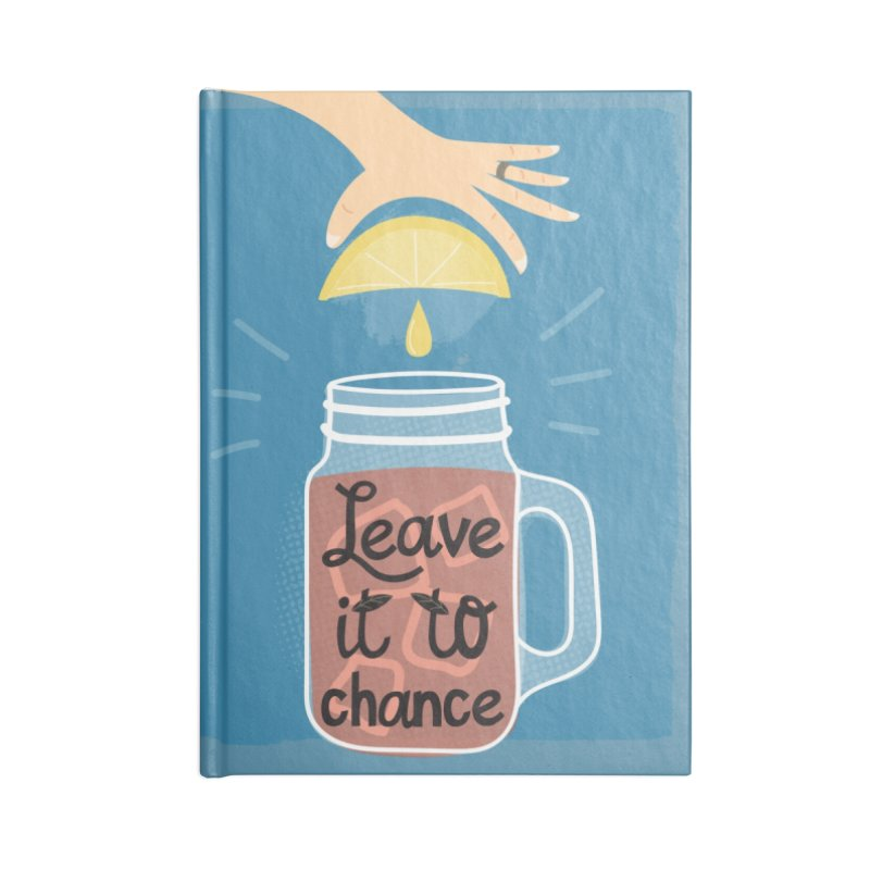 Leave it to chance (v) Accessories Notebook by Phillustrations's Artist Shop
