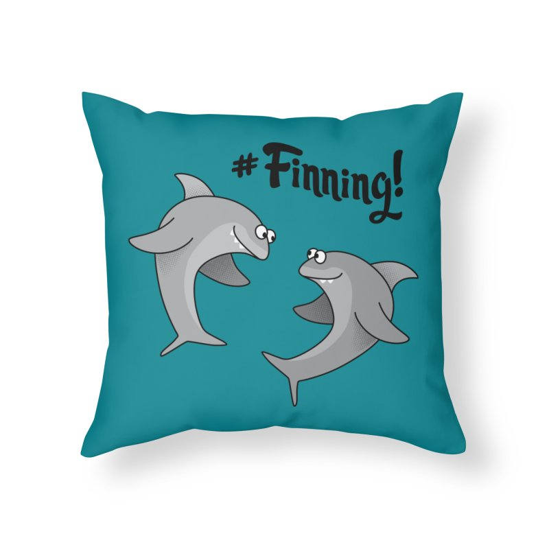 #Finning! Home Throw Pillow by Phillustrations's Artist Shop