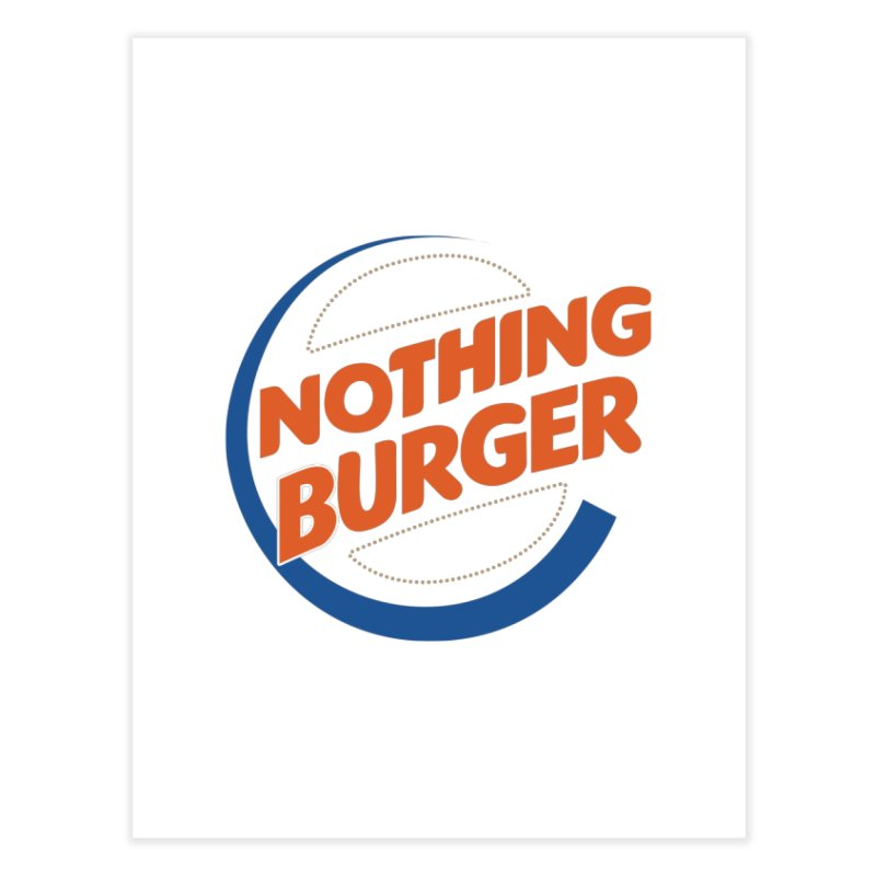 Nothing Burger Home Fine Art Print by Illustrations by Phil