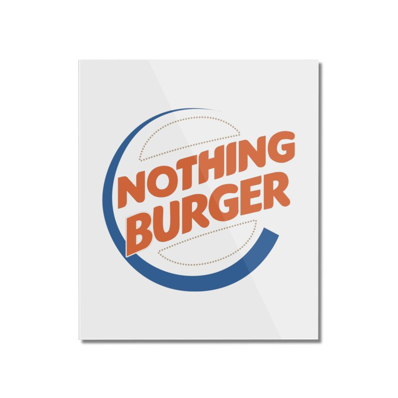 Nothing Burger Home Mounted Acrylic Print by Illustrations by Phil