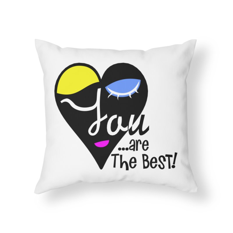 The best of YOU! in Throw Pillow by PickaCS's Artist Shop