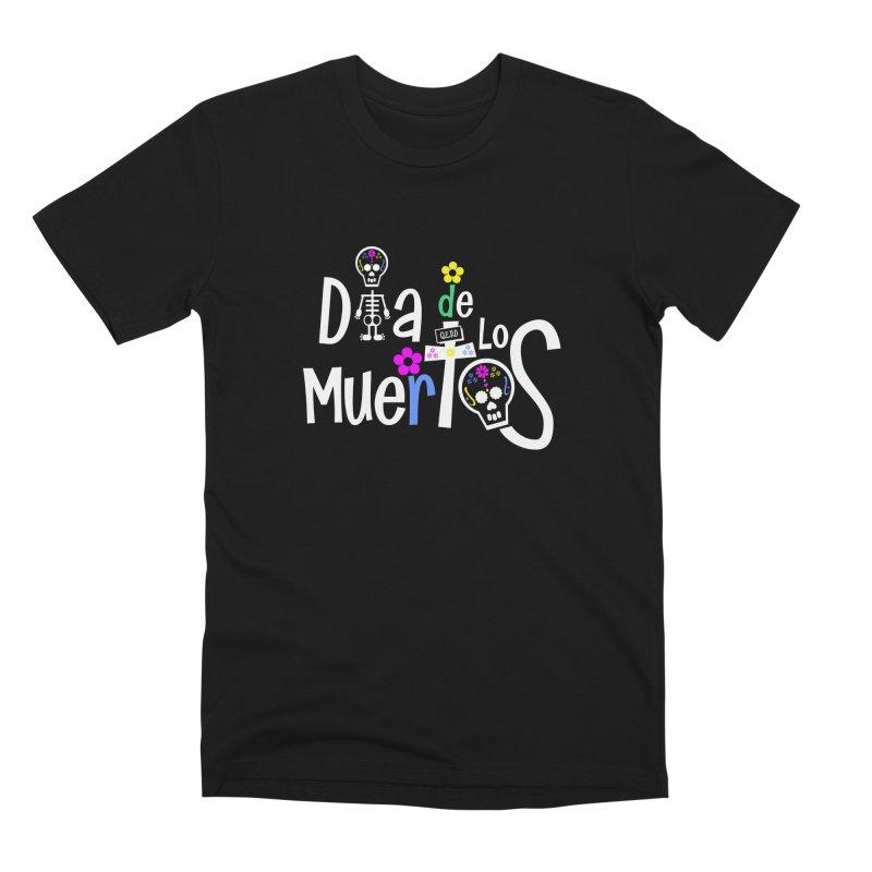 Dia de los Muertos Men's T-Shirt by PickaCS's Artist Shop