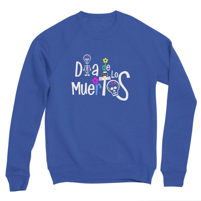 Dia de los Muertos Women's Sweatshirt by PickaCS's Artist Shop
