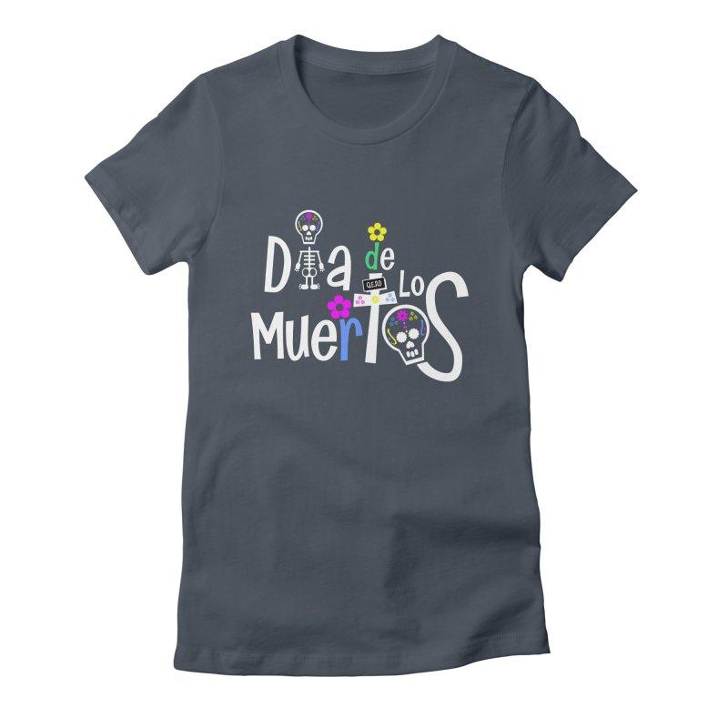 Dia de los Muertos Women's T-Shirt by PickaCS's Artist Shop