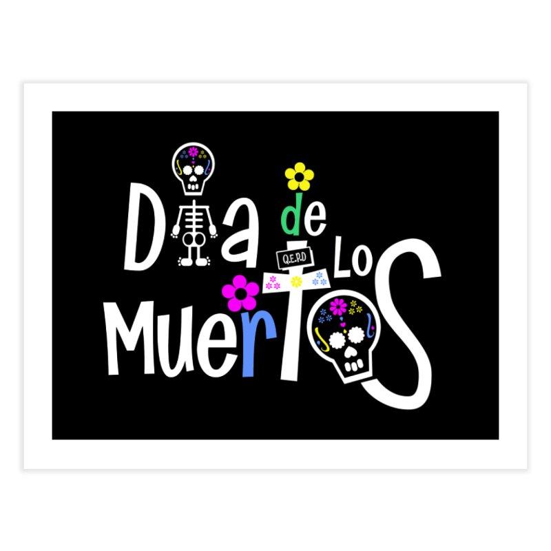 Dia de los Muertos Home Fine Art Print by PickaCS's Artist Shop